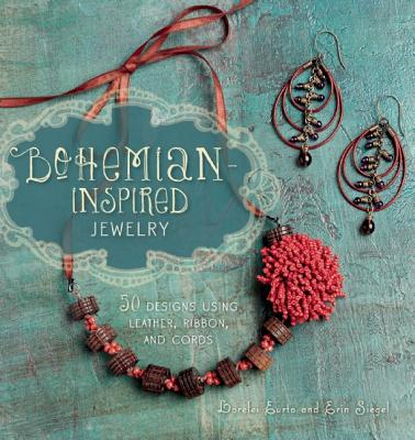 Bohemian-Inspired Jewelry By Eurto, Lorelei/ Siegel, Erin